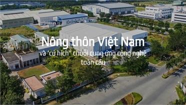 """Nông thôn Việt Nam và """"cú hích"""" chuỗi cung ứng công nghệ toàn cầu"""