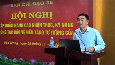 Bắc Giang: Nâng cao nhận thức, kỹ năng trong công tác bảo vệ nền tảng tư tưởng của Đảng