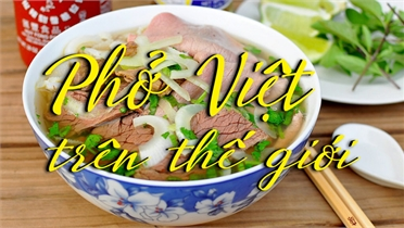 Phở Việt trên thế giới