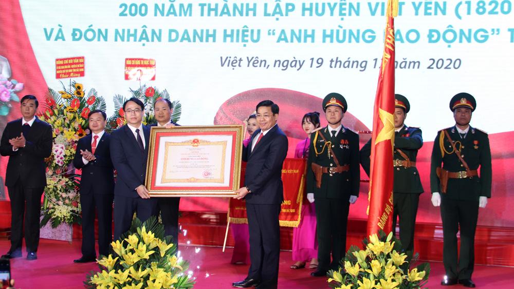 Long trọng kỷ niệm 200 năm thành lập huyện Việt Yên và đón nhận danh hiệu Anh hùng Lao động thời kỳ đổi mới