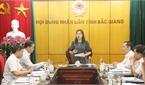 Đảng đoàn HĐND tỉnh Bắc Giang thẩm định một số nội dung trình Ban Thường vụ Tỉnh ủy