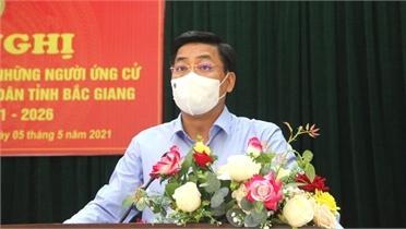 Các ứng cử viên đại biểu HĐND tỉnh nhiệm kỳ 2021-2026 tiếp xúc cử tri TP Bắc Giang