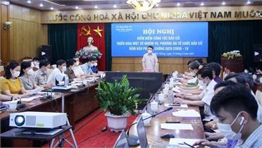 Chủ tịch UBND tỉnh Lê Ánh Dương: Sẵn sàng các phương án phòng dịch, bảo đảm an toàn cho ngày bầu cử