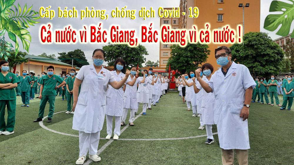 Cấp bách phòng, chống dịch Covid -19: Cả nước vì Bắc Giang, Bắc Giang vì cả nước !