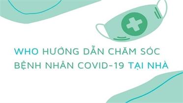 WHO hướng dẫn chăm sóc người bệnh Covid-19 tại nhà