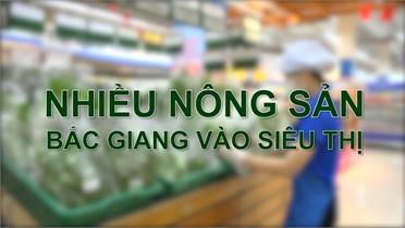 Nhiều nông sản Bắc Giang vào siêu thị