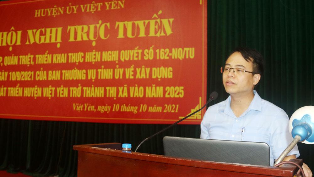 Xây dựng và phát triển huyện Việt Yên trở thành thị xã vào năm 2025